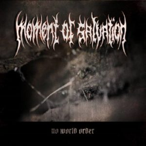 Moment Of Salvation - No World Order