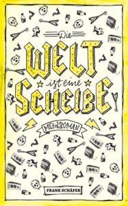 Die Welt Ist Eine Scheibe - Frank Schäfer Cover