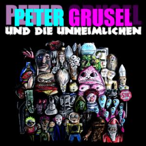 Peter Grusel und die Unheimlichen