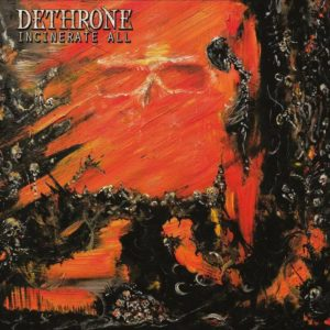 dethrone-incinerate-all