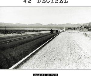 42 Decibel - Rolling In Town - Albumcover