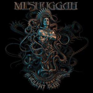 Meshuggah - Violent Sleep Of Reason
