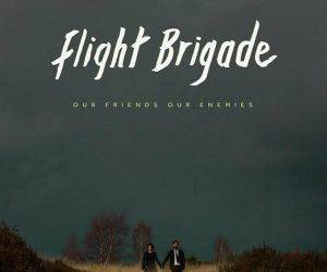 Flight Brigade - Our Friends Our Enemies