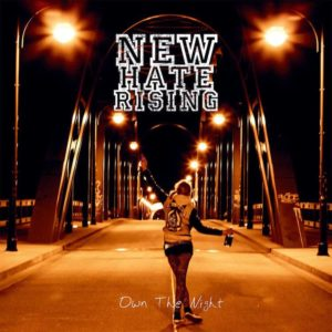 New Hate Rising - Own The Night