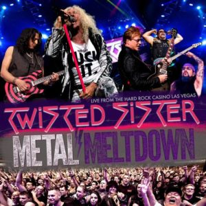 Twisted Sister - Metal Meltdown - Featuring Twisted Sister Live at the Hard Rock Casino Las Vegas - A concert to Honor A. J. Pero