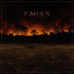 Yuma Sun - Watch Us Burn - Albumcover