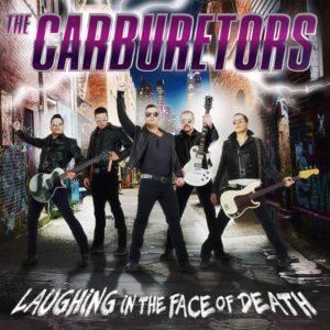 the-carburetors-laughing-in-the-face-of-death
