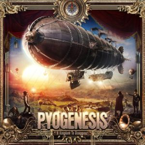 Pyogenesis - A Kingdom To Disappear Pyogenesis A Kingdom To Disappear