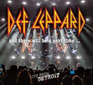 Def Leppard - And There Will Be A Next Time - Live From Detroit Def Leppard Live From Detroit Cover 2017