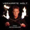 Tina Schüssler - Verwirrte Welt