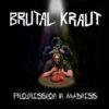 Brutal Kraut - Progression In Madness
