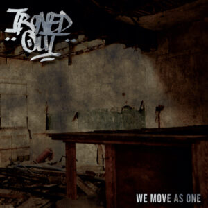 Ironed Out - We Move As One