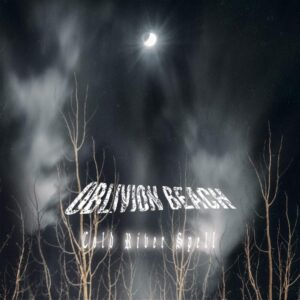 Oblivion Beach - Cold River Spell