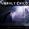 Unruly Child – Our Glass