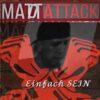 Matt Attack - Einfach Sein