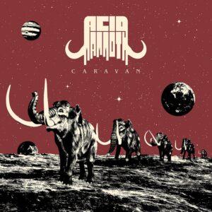 Acid Mammoth – Caravan