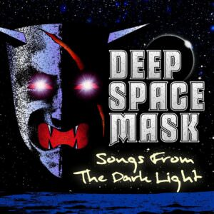 Deep Space Mask - Songs From The Dark Light