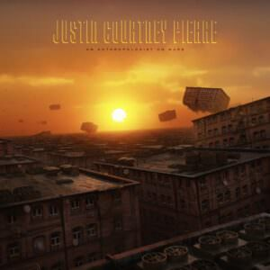 Justin Courtney Pierre - An Anthopologist On Mars (EP)
