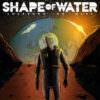 Shape Of Water - Lockdown On Mars
