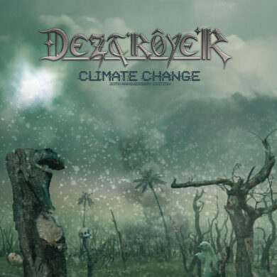 Deztroyer - Climate Change (30th Anniversary Edition)