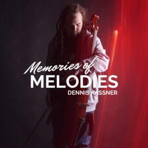 Dennis Kassner - Memories Of Melodies