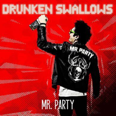 Drunken Swallows - Mr. Party