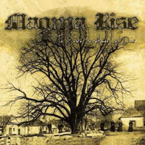 Magma Rise - To Earth To Ashes To Dust