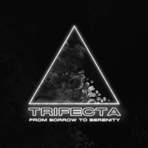 From Sorrow To Serenity - Trifecta