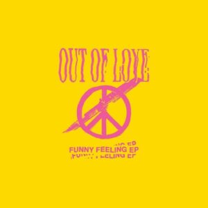 Out Of Love - Funny Feeling EP