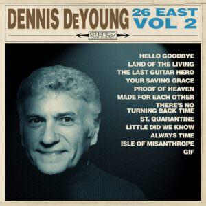 Dennis DeYoung - 26 East: Vol 2