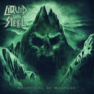 Liquid Steel - Mountains Of Madness