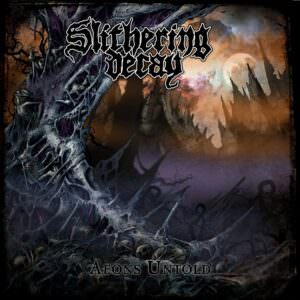 Slithering Decay - Aeons Untold