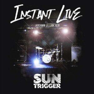 Suntrigger - Instant Live