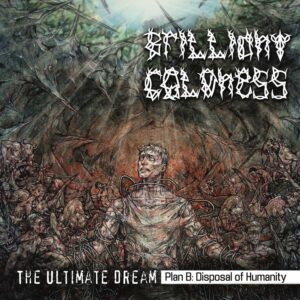 Brilliant Coldness - The Ultimate Dream. Plan B: Disposal Of Humanit