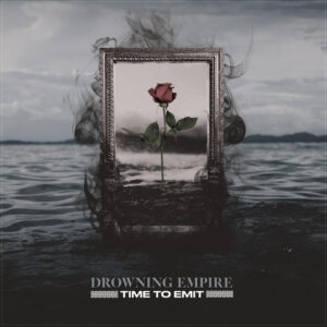 Drowning Empire - Time To Emit