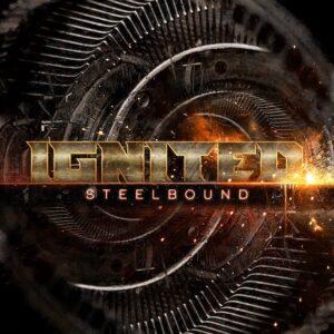 Ignited - Steelbound