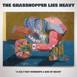 The Grasshopper Lies Heavy - A Cult That Worships A God Of Death