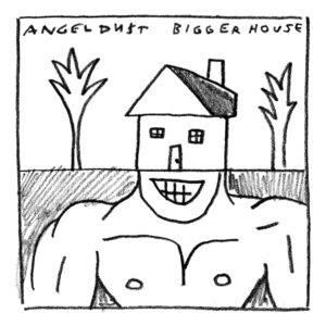 Angel Du$t - Bigger House Ep
