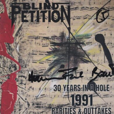 Blind Petition - 30 Years In A Hole 1991 Rarities & Outtakes