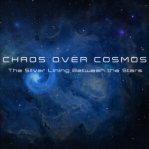 Chaos Over Cosmos - The Silver Lining Between The Stars