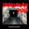 Inhuman Void - Bloom To Dust