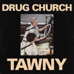 Drug Church - Tawny