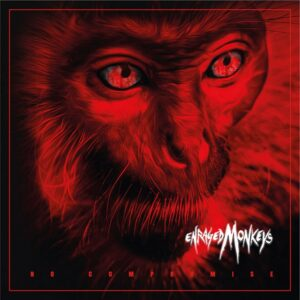Enraged Monkeys - No Compromise