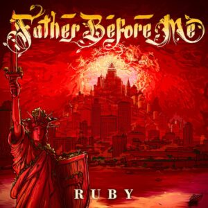 Father Before Me - Ruby