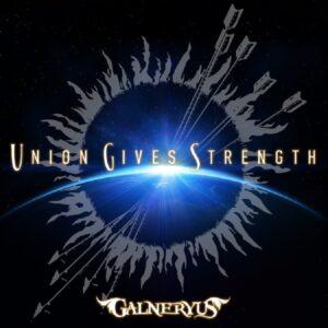 Galneryus - Union Gives Strength
