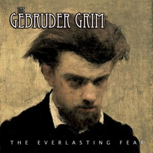 Gebruder Grim - The Everlasting Fear