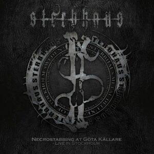Sterbhaus - Necrostabbing At Göta Källare - Live In Stockholm