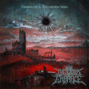 The Void's Embrace - Dawn Of A Stillborn Sun