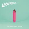 Underball - The Best Is Yet To Cum