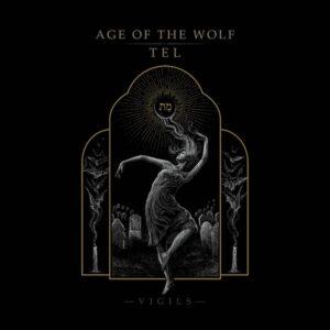 Age Of The Wolf/Tel - Vigils (Split EP)